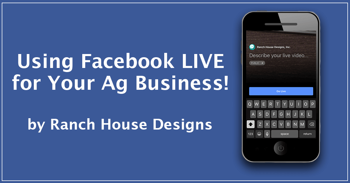 Using facebook live for your ag business ranch house for Home design ideas facebook