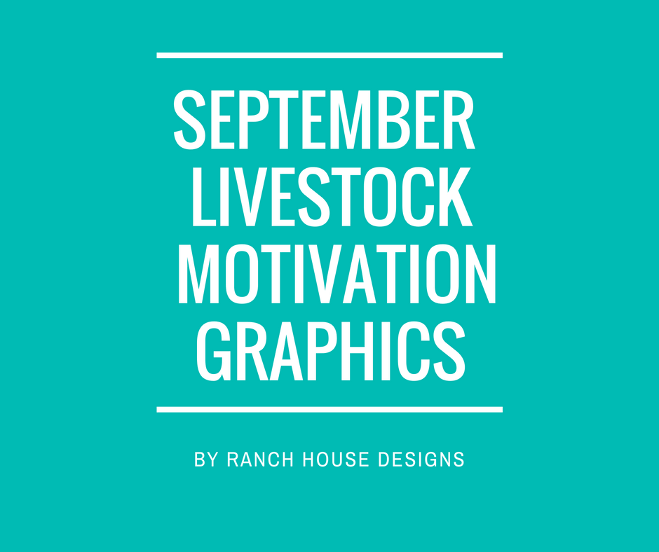 September 2016 livestock motivation graphics ranch house Ranch house designs inc